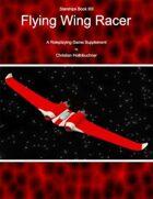 Starships Book II0I : Flying Wing Racer