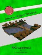 Battlemap : Bridge & Toll House