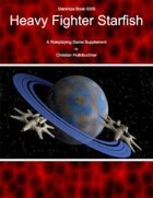 Starships Book I00I0 : Heavy Fighter Starfish