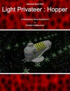 Starships Book I0I00 : Light Privateer Hopper