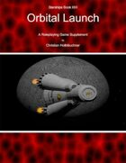 Starships Book I0III : Orbital Launch