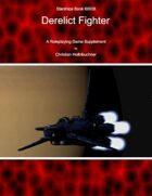 Starships Book I0I0II : Derelict Fighter