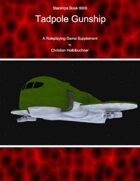 Starships Book II0II0 : Tadpole Gunship