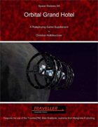 Space Stations XII : Orbital Grand Hotel
