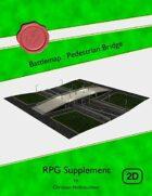 Battlemap : Pedestrian Bridge