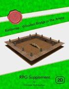 Battlemap : Wooden Bridge in the Arena
