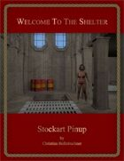 Welcome To The Shelter : Stockart Pinup