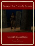 Walking The Plains Of Despair : Stockart Background