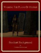 Walking The Plains Of Despair : Stockart Background