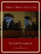 Primitive Indoor Plantation : Stockart Background