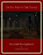 On The Way To The Temple : Stockart Background