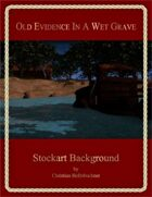 Old Evidence In A Wet Grave : Stockart Background