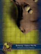 Battlemap : Sulphur Mist Pit