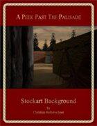 A Peek Past The Palisade : Stockart Background
