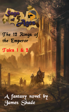 Saga of 5 Ages - The 12 Rings of the Emperor: Tales 1 & 2