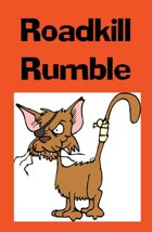 Roadkill Rumble!