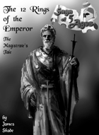 Saga of 5 Ages - The 12 Rings of the Emperor: The Magistrate's Tale
