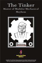 The Tinker: Master of Modular Mechanical Mayhem [PFRPG + OGL 3.5]