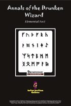 Annals of the Drunken Wizard: Elemental Foci [PFRPG]