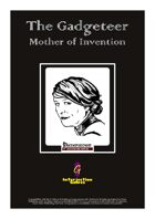 The Gadgeteer: Mother of Invention [PFRPG & D&D 3.5]
