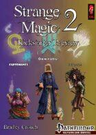 Strange Magic 2 Kickstarter Preview (PFRPG + 5e)