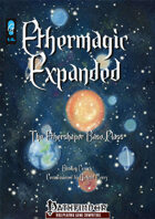 Ethermagic Expanded - The Ethershaper Base Class (PFRPG; Standalone)