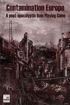 Contamination Europe - A Post-Apocalyptic Role Playing Game