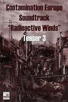"Teaser 3 Contamination Europe Soundtrack ""Radioactive Winds"""