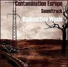 "Contamination Europe Soundtrack ""Radioactive Winds"""
