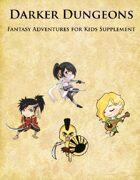 Darker Dungeons: Fantasy Adventures for Kids Supplement