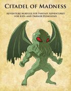 Citadel of Madness: Fantasy Adventures for Kids Supplement
