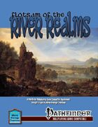Flotsam of the River Realms (PFRPG)