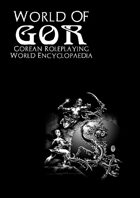 World of Gor: Gorean Roleplaying World Encyclopaedia