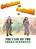 Ace Goodknight and Penny Dreadfull: The Case of the Green Elephant