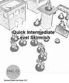 Quick Intermediate Level Skirmish