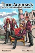 The Tulip Academy's Society for Dangerous Gentlemen