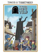 The Magical Land of Yeld: Towns & Territories expansion