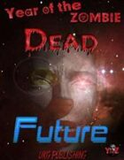 Year of the Zombie: Dead Future