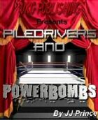Piledrivers and Powerbombs