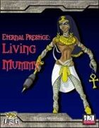 Eternal Prestige: Living Mummy