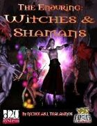 The Enduring: Witches and Shamans