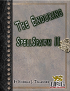 The Enduring: SpellSpawn II