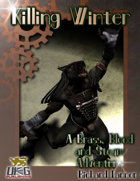 Killing Winter: A Brass, Blood and Steam Adventure