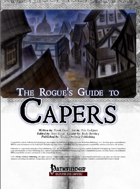[PFRPG] The Rogue's Guide to Capers