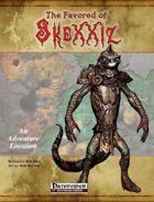 The Favored of Skexxiz [PFRPG adventure location]