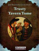 Sir Reginald Lichlyter's Trusty Tavern Tome