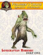 Publisher's Choice -Lovecraftian Horrors: Deep One