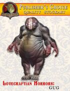 Publisher's Choice -Lovecraftian Horrors: Gug