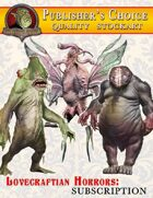 Publisher's Choice - Lovecraftian Horrors: Subscription
