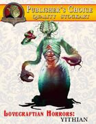 Publisher's Choice -Lovecraftian Horrors: Yithian